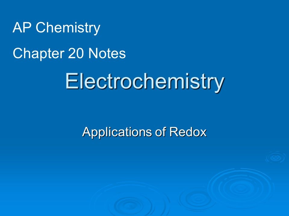 AP Chemistry Chapter 20 Notes Electrochemistry Applications of Redox