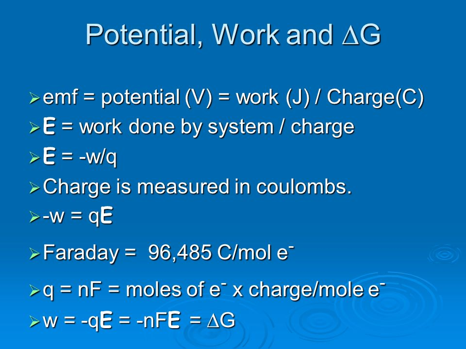 Potential, Work and DG emf = potential (V) = work (J) / Charge(C)