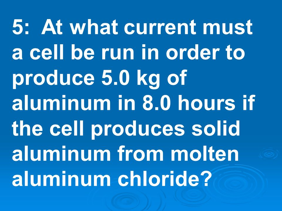 5: At what current must a cell be run in order to produce 5