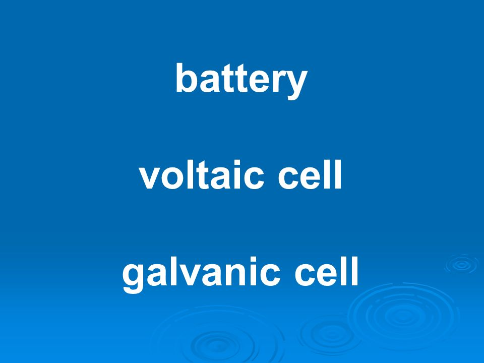 battery voltaic cell galvanic cell