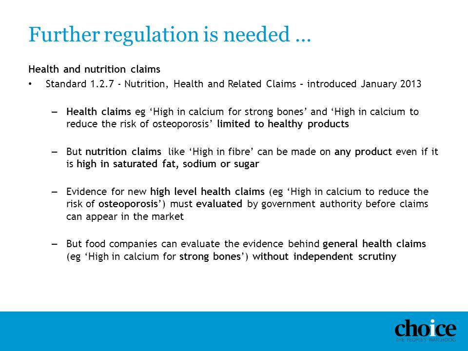 Further regulation is needed …