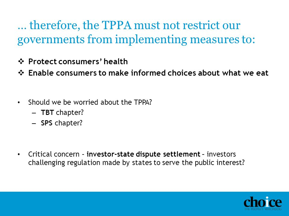 … therefore, the TPPA must not restrict our governments from implementing measures to: