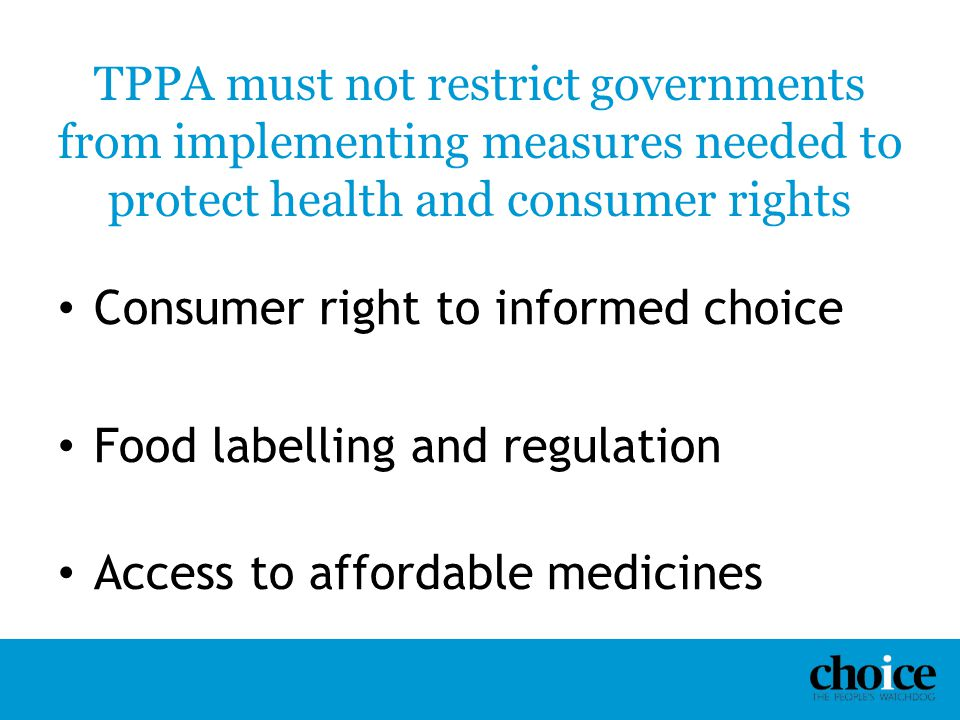 TPPA must not restrict governments from implementing measures needed to protect health and consumer rights