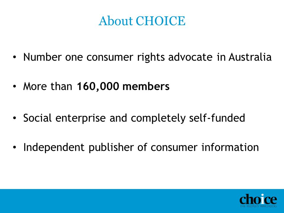 About CHOICE Number one consumer rights advocate in Australia