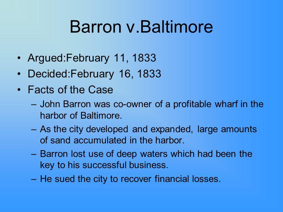 Barron v.Baltimore Argued:February 11, 1833 Decided:February 16, 1833