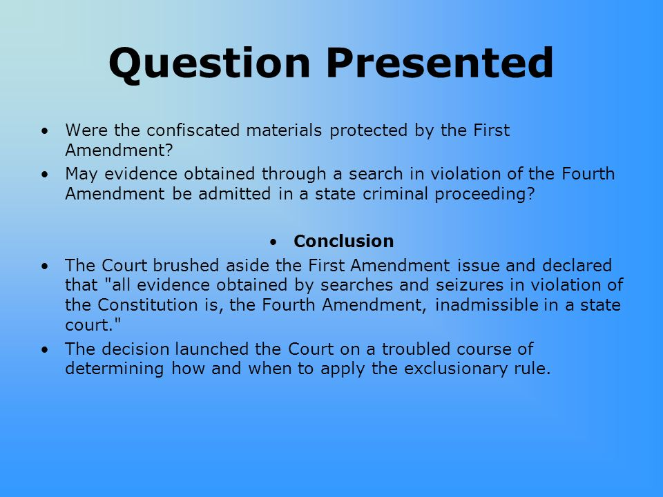 Question Presented Were the confiscated materials protected by the First Amendment