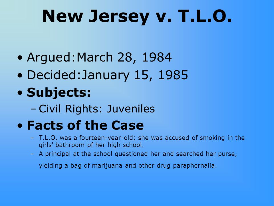 a summary on the new jersey v tlo case The case profile of new jersey v tlo the following are the parties named with regard to their involvement in the new jersey v tlo case: the state of new jersey.