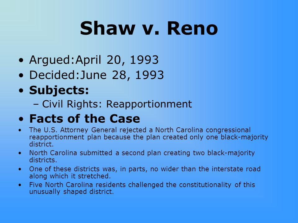 Shaw v. Reno Argued:April 20, 1993 Decided:June 28, 1993 Subjects: