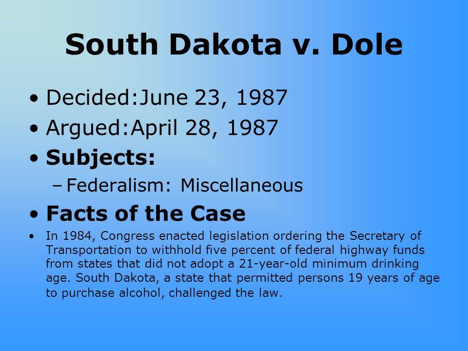 South Dakota v. Dole Decided:June 23, 1987 Argued:April 28, 1987