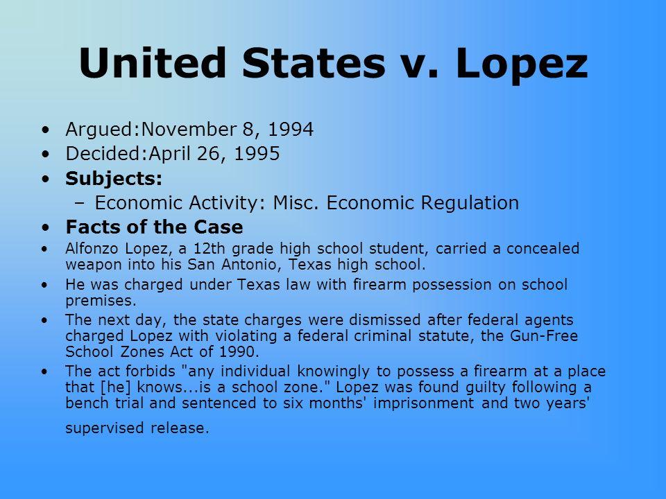 United States v. Lopez Argued:November 8, 1994 Decided:April 26, 1995