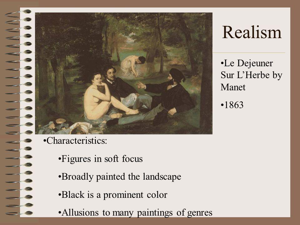Realism Le Dejeuner Sur L'Herbe by Manet 1863 Characteristics: