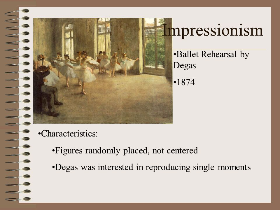 Impressionism Ballet Rehearsal by Degas 1874 Characteristics: