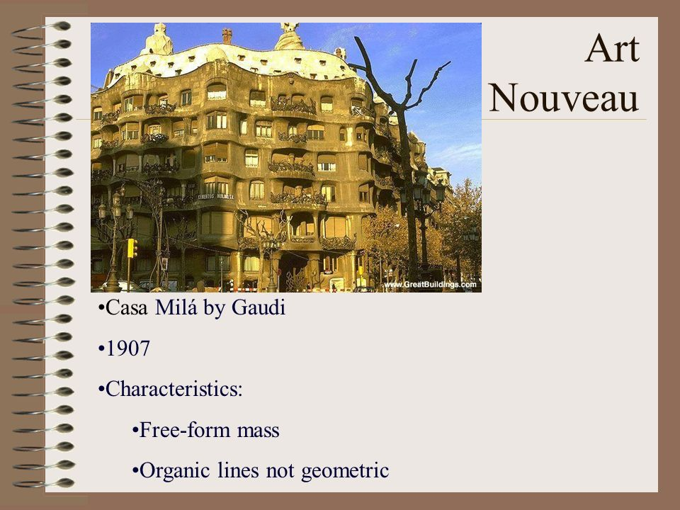 Art Nouveau Casa Milá by Gaudi 1907 Characteristics: Free-form mass