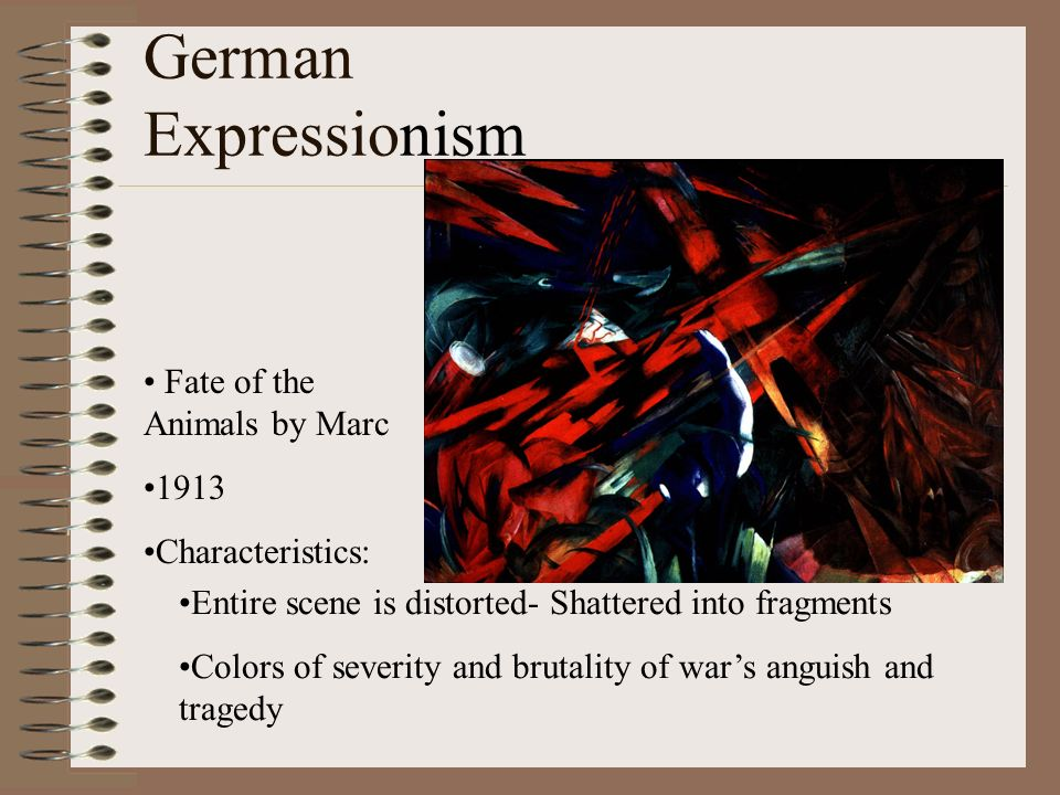German Expressionism Fate of the Animals by Marc 1913 Characteristics: