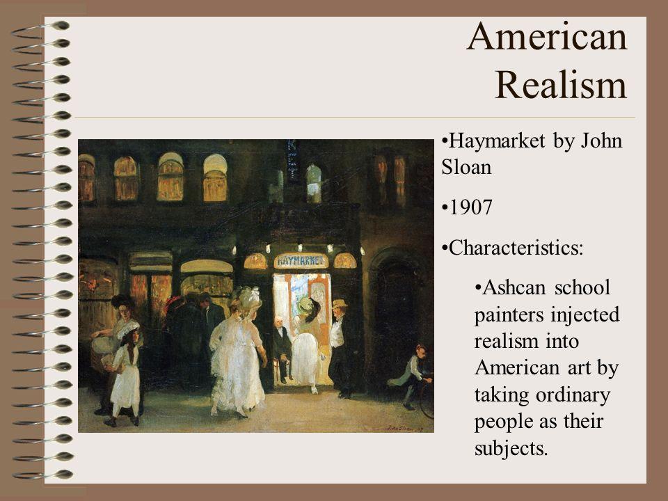 American Realism Haymarket by John Sloan 1907 Characteristics: