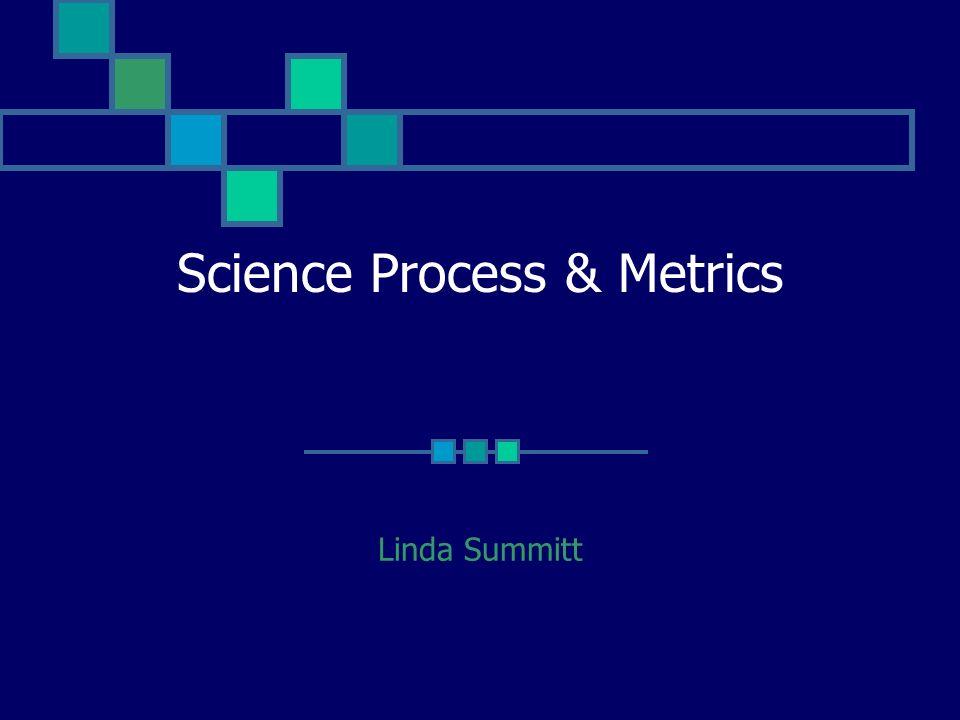 Science Process & Metrics