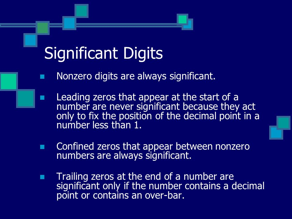 Significant Digits Nonzero digits are always significant.