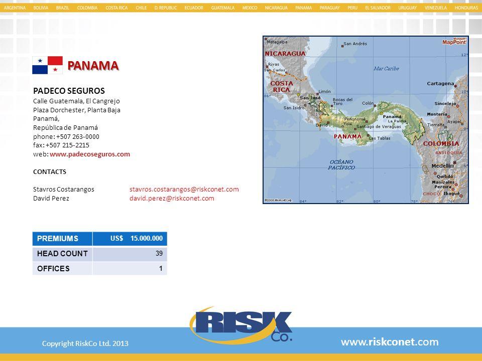 PANAMA www.riskconet.com PADECO SEGUROS Copyright RiskCo Ltd. 2013