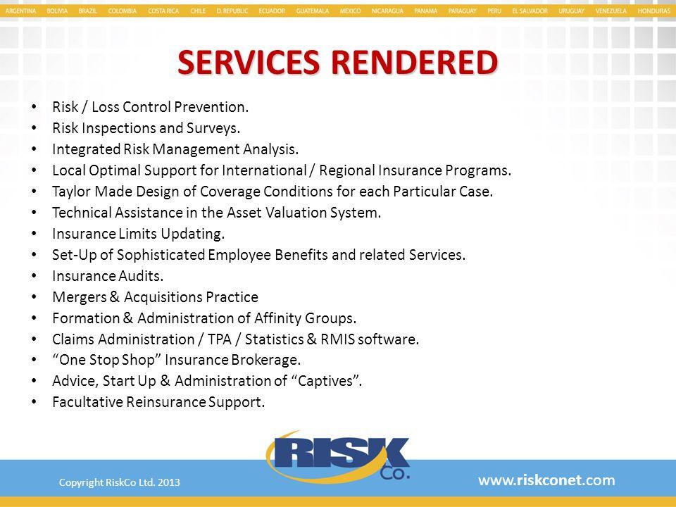 SERVICES RENDERED www.riskconet.com Risk / Loss Control Prevention.