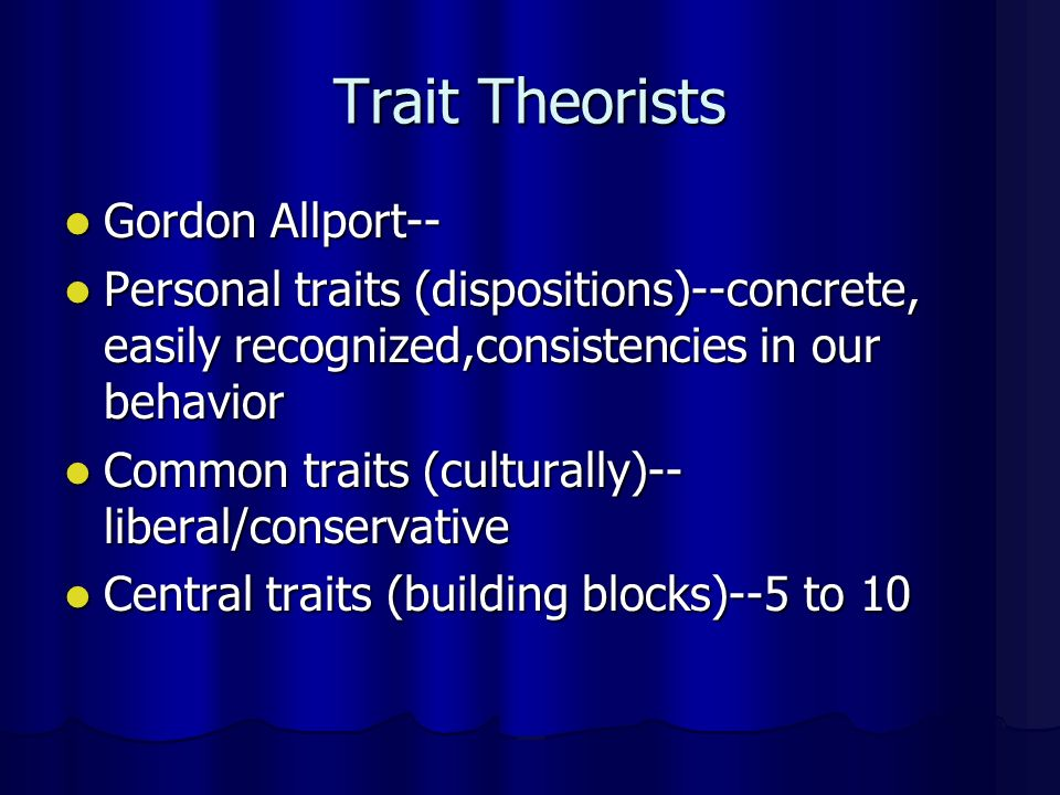 Trait Theorists Gordon Allport--