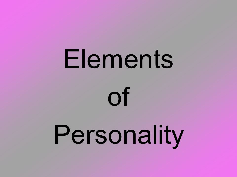 Elements of Personality