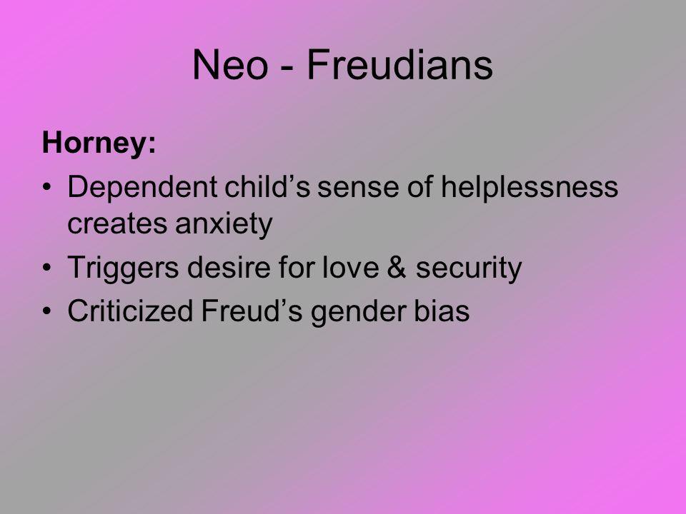 Neo - Freudians Horney: