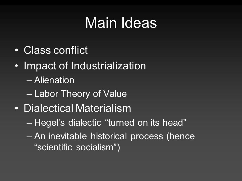 Main Ideas Class conflict Impact of Industrialization