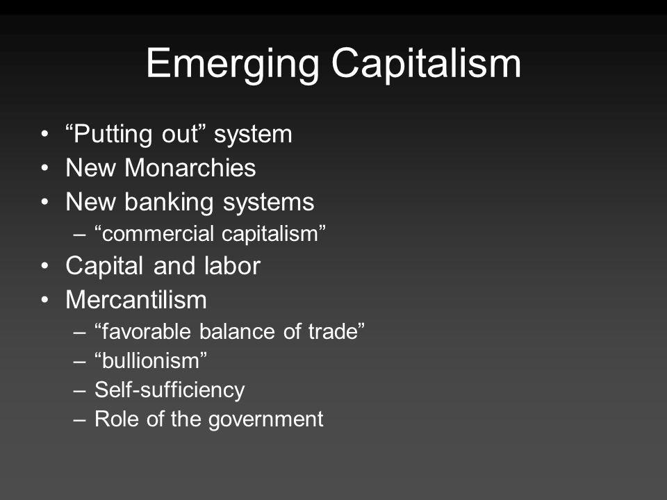 Emerging Capitalism Putting out system New Monarchies