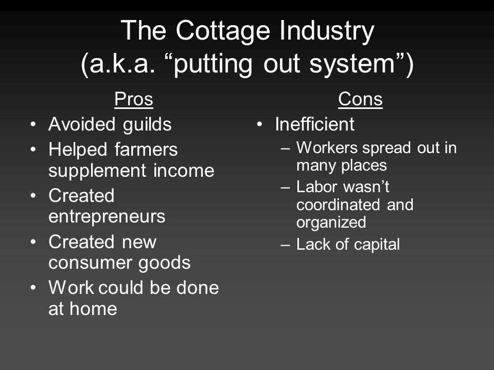 The Cottage Industry (a.k.a. putting out system )