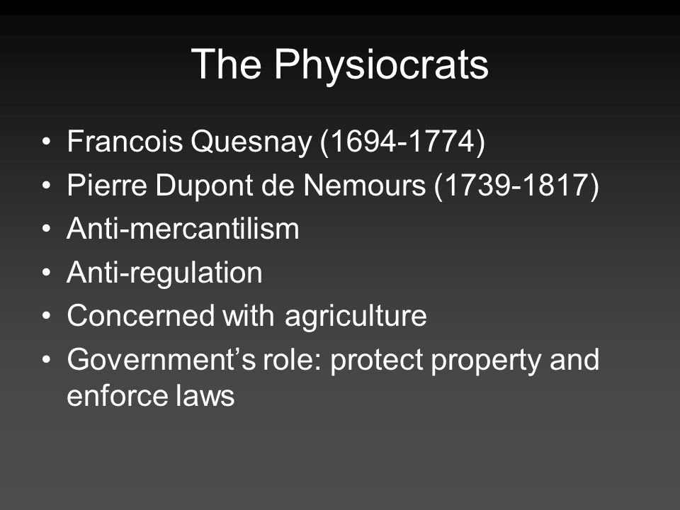The Physiocrats Francois Quesnay ( )