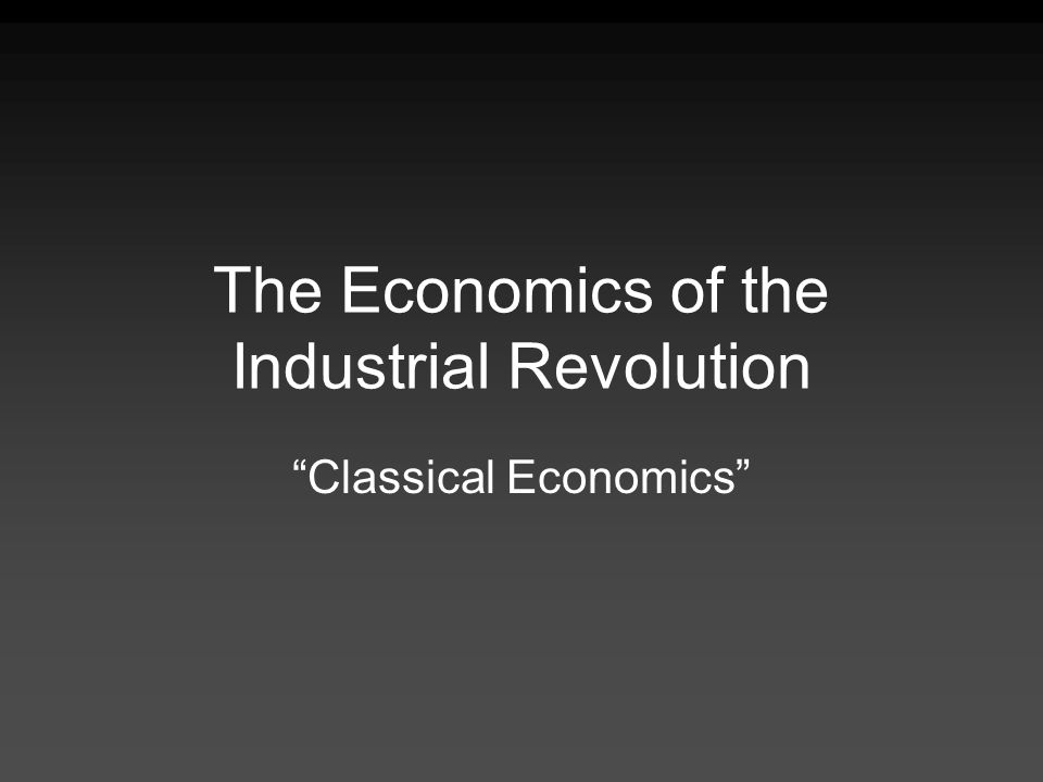 The Economics of the Industrial Revolution