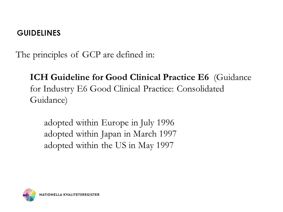 The principles of GCP are defined in: