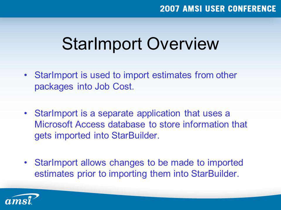 StarImport OverviewStarImport is used to import estimates from other packages into Job Cost.