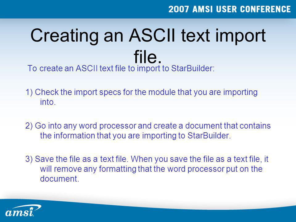 Creating an ASCII text import file.