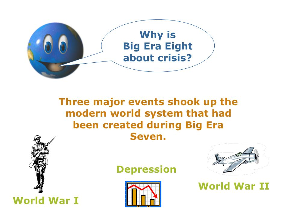 Why is Big Era Eight about crisis