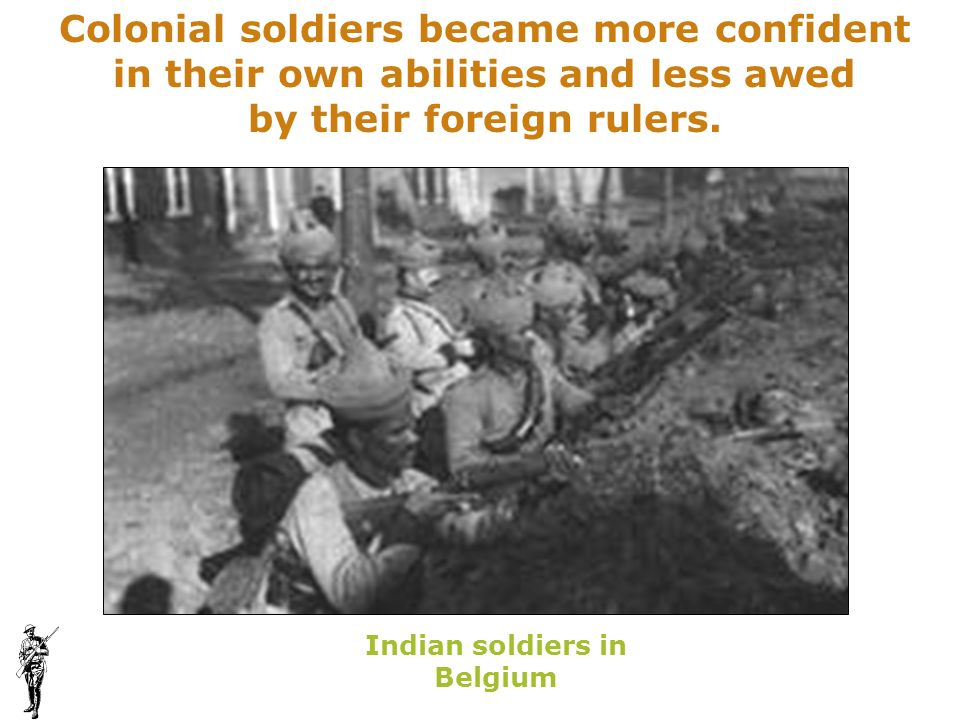 by their foreign rulers. Indian soldiers in Belgium