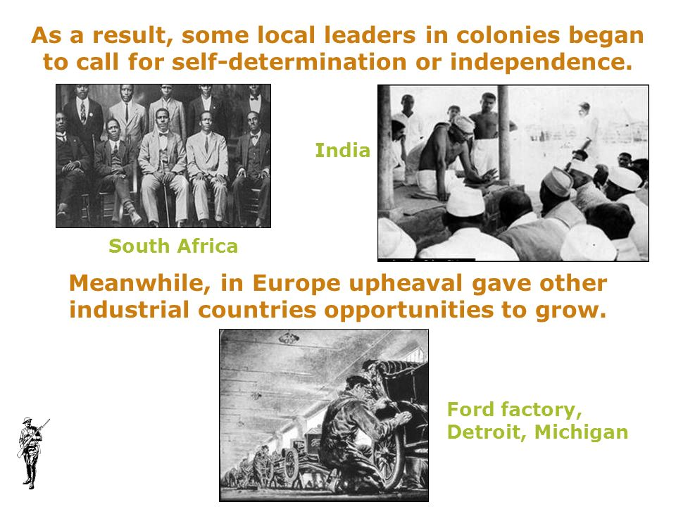 As a result, some local leaders in colonies began to call for self-determination or independence.