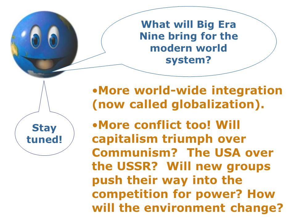 What will Big Era Nine bring for the modern world system