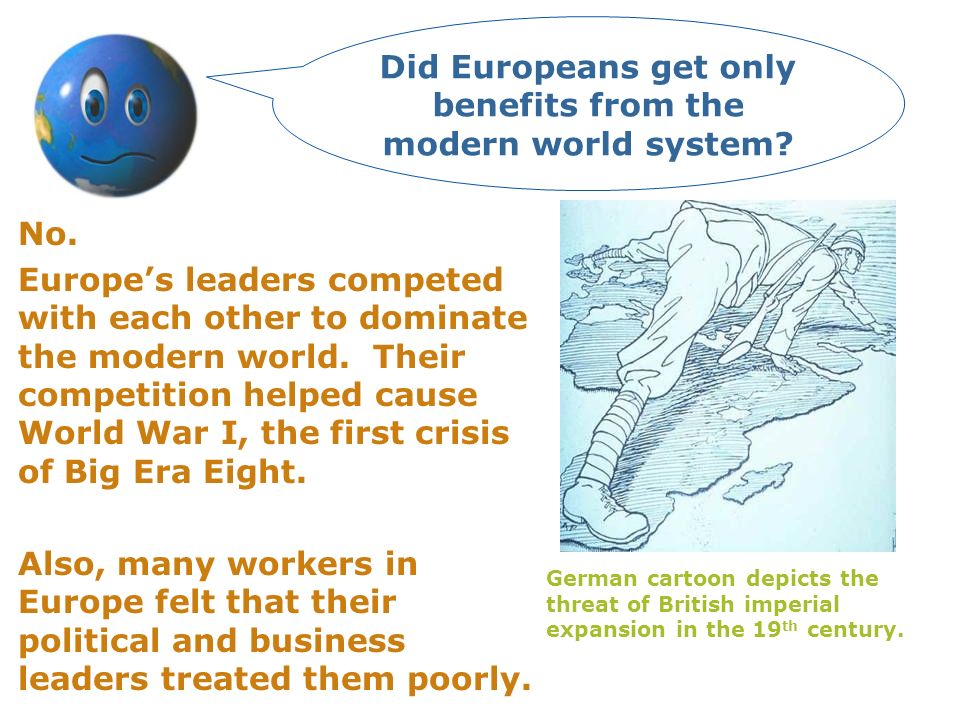 Did Europeans get only benefits from the modern world system