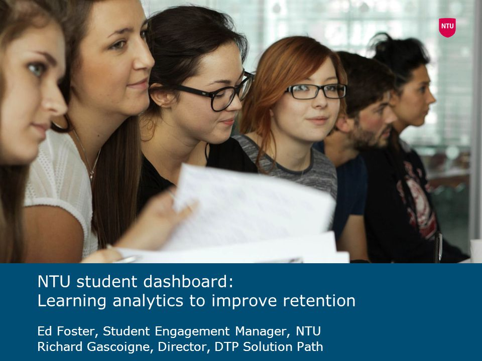 NTU student dashboard: Learning analytics to improve retention