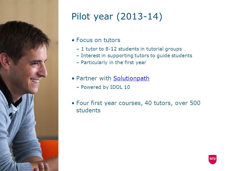 Pilot year (2013-14) Focus on tutors Partner with Solutionpath
