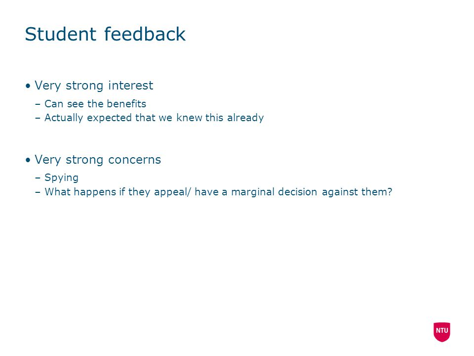 Student feedback Very strong interest Very strong concerns