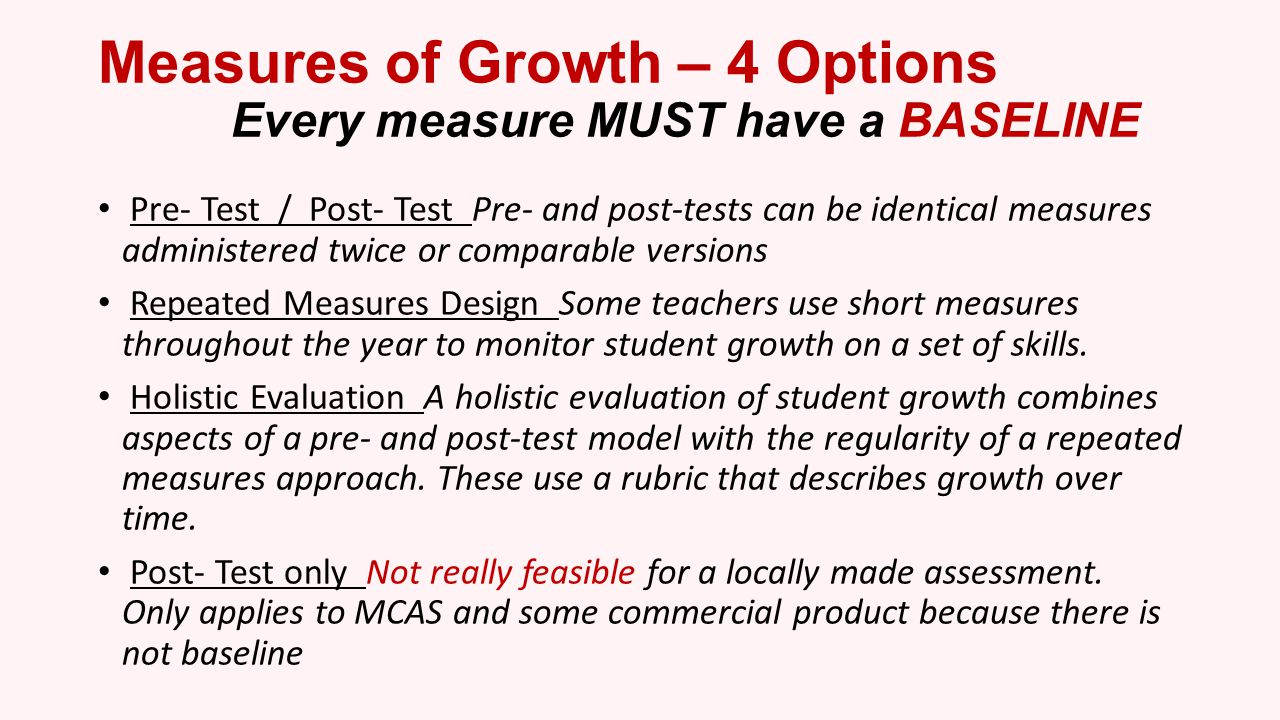 Measures of Growth – 4 Options Every measure MUST have a BASELINE