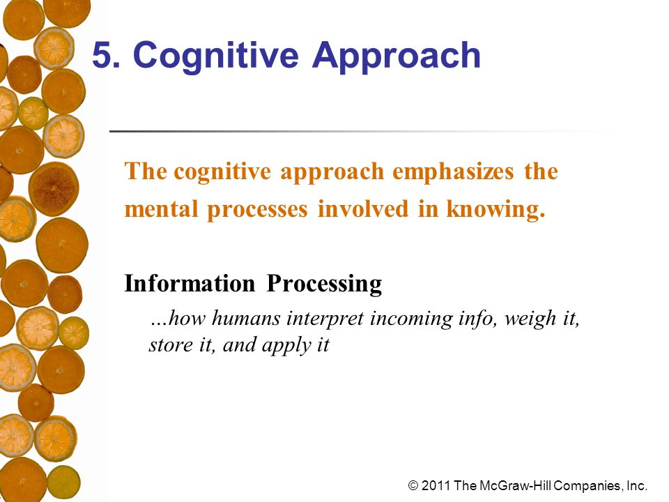 5. Cognitive Approach The cognitive approach emphasizes the