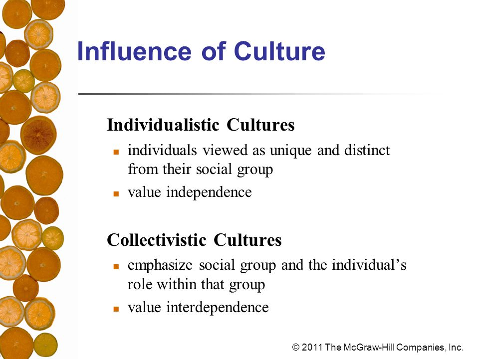 Influence of Culture Individualistic Cultures Collectivistic Cultures