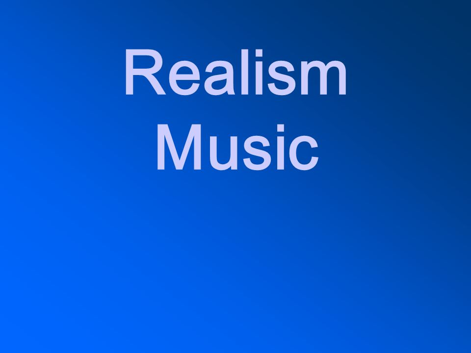 Realism Music