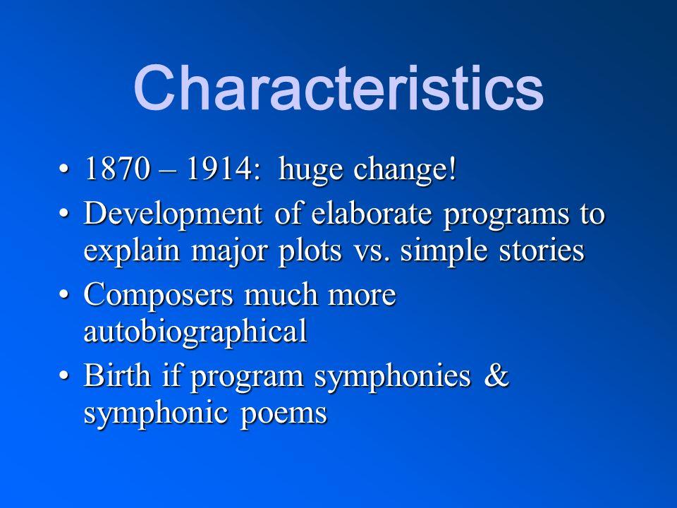 Characteristics 1870 – 1914: huge change!
