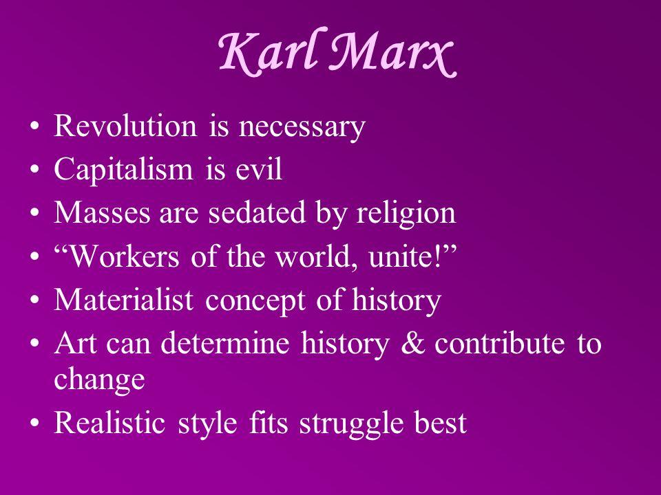 Karl Marx Revolution is necessary Capitalism is evil