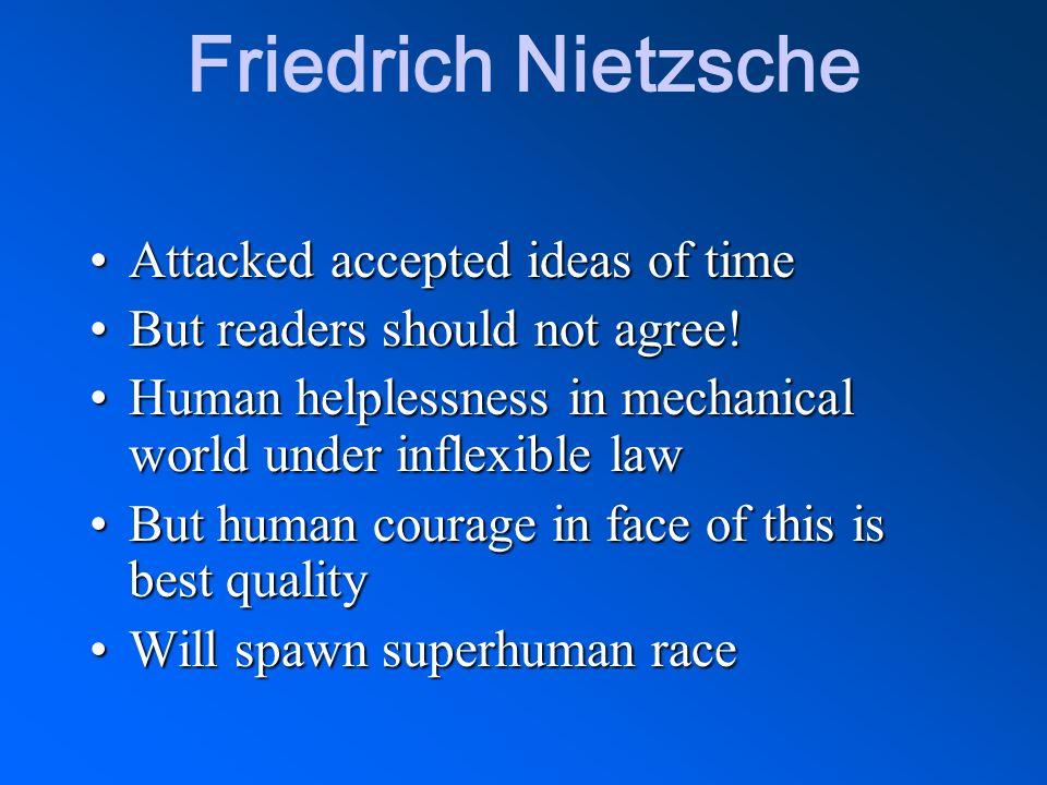 Friedrich Nietzsche Attacked accepted ideas of time