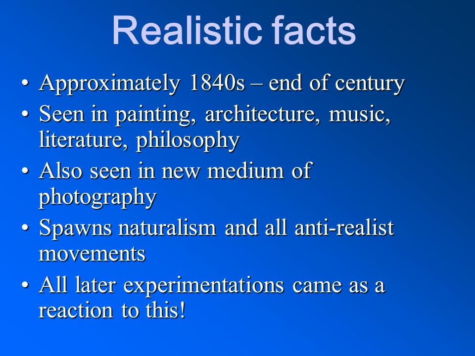 Realistic facts Approximately 1840s – end of century